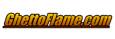GhettoFlame.com